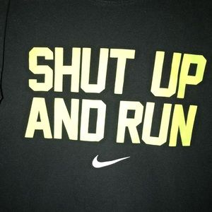9c58b3bbb Nike Shirts | Tshirt Shut Up And Run | Poshmark